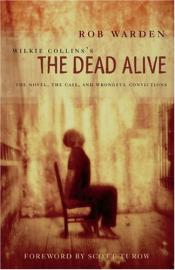 Wilkie Collins's The Dead Alive by Rob Warden