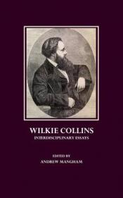 Wilkie Collins: Interdisciplinary Essays cover