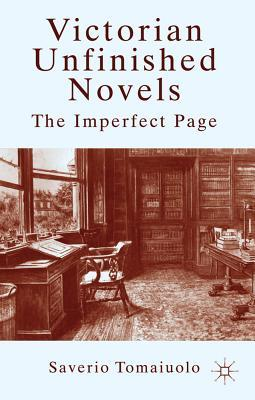 Victorian Unfinished Novels: The Imperfect Page